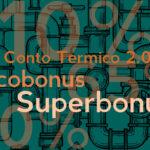 impianto termoidraulico - conto termico 2.0, ecobonus e superbonus